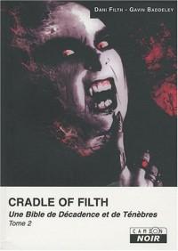 CRADLE OF FILTH (Tome 2) Une bible de décadence et de ténèbres