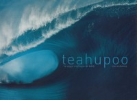 Teahupoo - La vague mythique de Tahiti