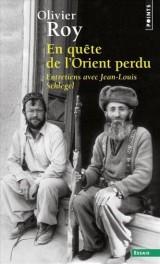 En quête de l'Orient perdu - Entretiens avec Jean-Louis Schlegel [Poche]