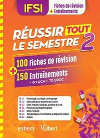 IFSI - Réussir tout le semestre 2 - 100 Fiches de révision et 150 Entraînements - QCM - QROC