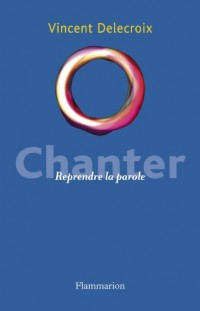 Chanter : Reprendre la parole