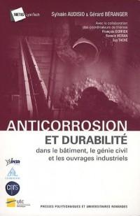 Anticorrosion et durabilité : Dans le bâtiment, le génie civil et les ouvrages industriels