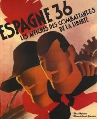 Espagne 36 : Les affiches des combattant-e-s de la liberté