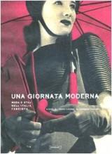 Una giornata moderna. Moda e stili nell'Italia fascista