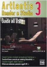 Artlantis. Render e studio 3. Guida all'uso
