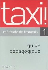 Taxi! 1. Méthode de français, Guide pédagogique