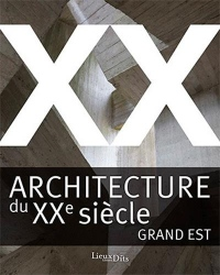 Architecture du XXe siècle : Grand Est