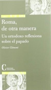 Roma, de otra manera : un ortodoxoreflexiona sobre el pasado