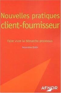 Nouvelles pratiques client/fournisseur : Faire vivre la démarche processus