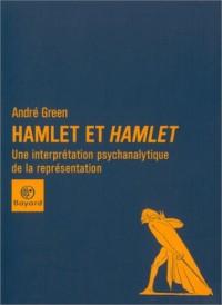 Hamlet et Hamlet : Une interprétation psychanalytique de la réprésentation