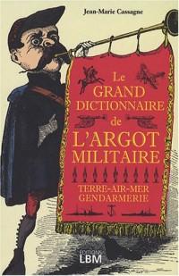 Le grand dictionnaire de l'argot militaire