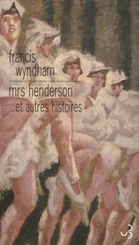 Mrs Henderson et autres histoires