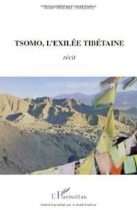 Tsomo, l'exilée tibétaine : Récit de vie et témoignages
