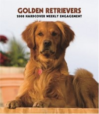 Golden Retrievers 2008 Hardcover Weekly Engagement: Wkly Eng