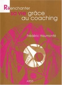 Réenchanter sa vie grâce au coaching
