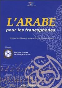 Arabe pour les francophones (Livre grand format couleur + CD audio)