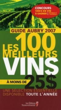 Guide Aubry 2007 - 100 meilleurs: vins à moins de 25$