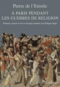 A Paris, pendant les guerres de religion