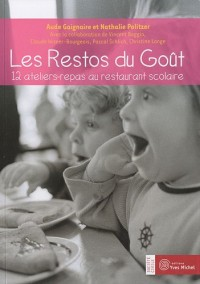 Les Restos du Goût : 12 ateliers-repas au restaurant scolaire