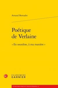 Poétique de Verlaine : « En sourdine, à ma manière »