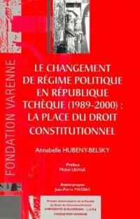 Le changement de régime en République tchèque 1989-2000 : La place du droit constitutionnel