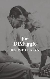 Joe DiMaggio. Portrait de l'artiste en joueur de baseball