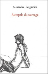 Autopsie du sauvage