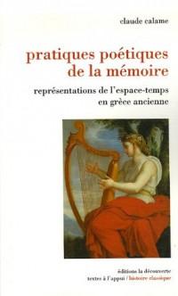 Pratiques poétiques de la mémoire : Représentations de l'espace-temps en Grèce ancienne