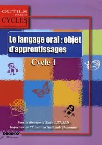 Le langage oral : objet d'apprentissages : Au cycle 1