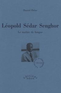 Léopold Sedar Senghor : Le Maître de langue