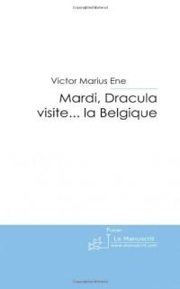 Mardi, Dracula Visite ... la Belgique