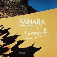 Sahara : Sur les traces de Frison-Roche
