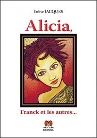 Alicia, Franck et les autres...
