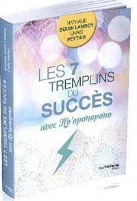Les 7 tremplins du succès avec Ho'oponopono