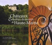 Châteaux & nobles demeures de Haute-Marne