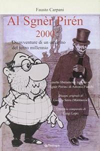 Al sgnèr pirén 2000. Disavventure di un omarino del terzo millennio. molto liberamente ispirato al Sgnèr Piréin di Antonio Fiacchi