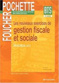 Comptabilité et Gestion des organisations : Les nouveaux exercices de gestion fiscale et sociale. Processus 2 et 3, BTS