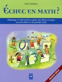 Echec en math ? : dépistage et intervention auprès des élèves à risque au préscolaire et au premier cycle