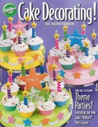 Cake Decorating!: 2007 Wilton Yearbook