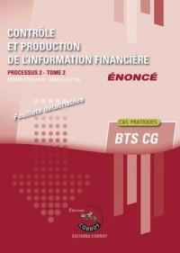 Contrôle et production de l'information financière - Tome 2 - Enoncé: Processus 2 du BTS CG. Cas pratiques