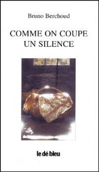 Comme on coupe un silence