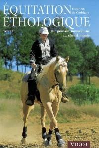 Equitation éthologique : Tome 2