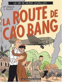 Victor Levallois, tome 2 : La Route de Cao Bang