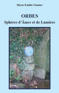 Orbes - Sphères d'Âmes et de Lumière