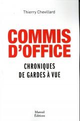 Commis d'office, chroniques de garde à vue