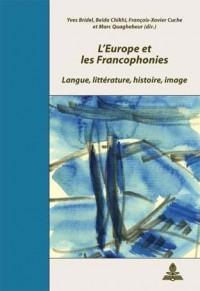 L'europe Et Les Francophonies: Langue, Litterature, Histoire, Image