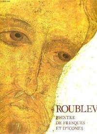 Roublev, peintre de fresques et d'icones