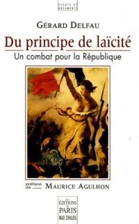 Du principe de laïcité : Un combat pour la République