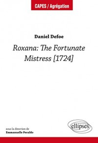 Daniel Defoe. Roxana: The Fortunate Mistress [1724]