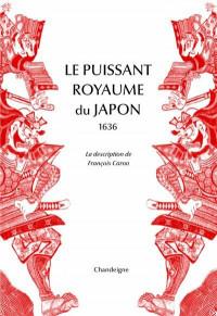 Le puissant royaume du Japon - La description de François Caro, 1636